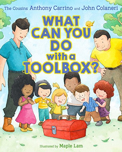 Book Title, What CAn You Do With A Toolbox, by Anthony Carrino and John Colaneri, Illustrated by Maple Lam